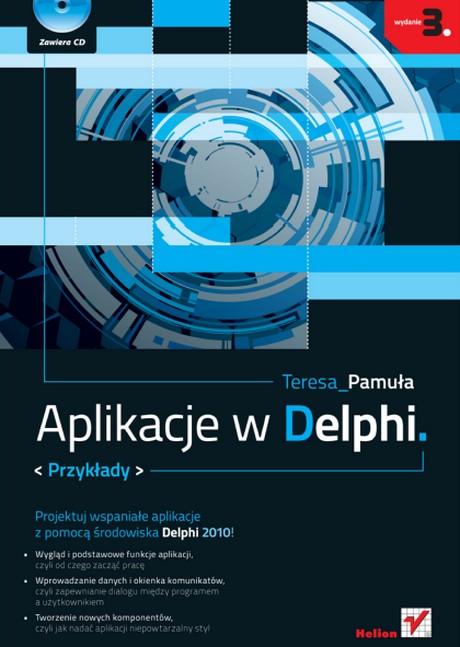Aplikacje w Delphi - Przykłady. Wydanie III - Teresa Pamuła
