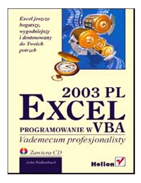 Excel 2003 PL - Programowanie w VBA - Vademecum profesjonalisty - John Walkenbach