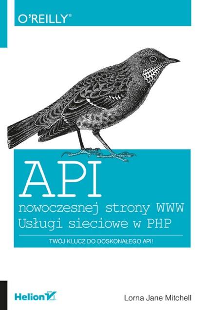 API Nowoczesnej Strony WWW - Usługi Sieciowe w PHP - Lorna Jane Mitchell