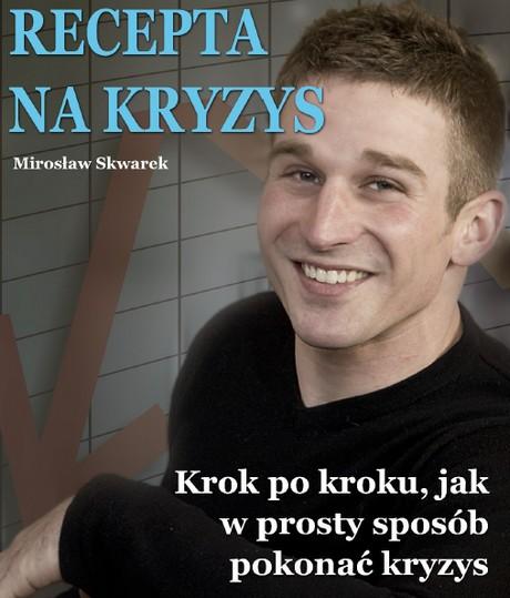 Recepta Na Kryzys  -  Mirosław Skwarek