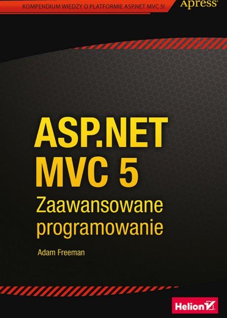 ASP.NET MVC 5 - Zaawansowane Programowanie - Adam Freeman