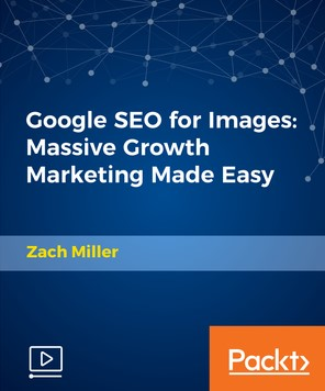 Packt Google SEO for Images Massive Growth Marketing Made Easy