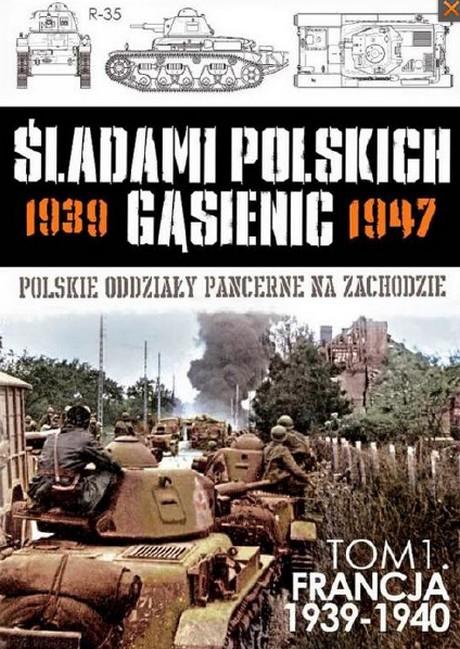 Śladami Polskich Gąsienic 1939-1947 - Tom 01