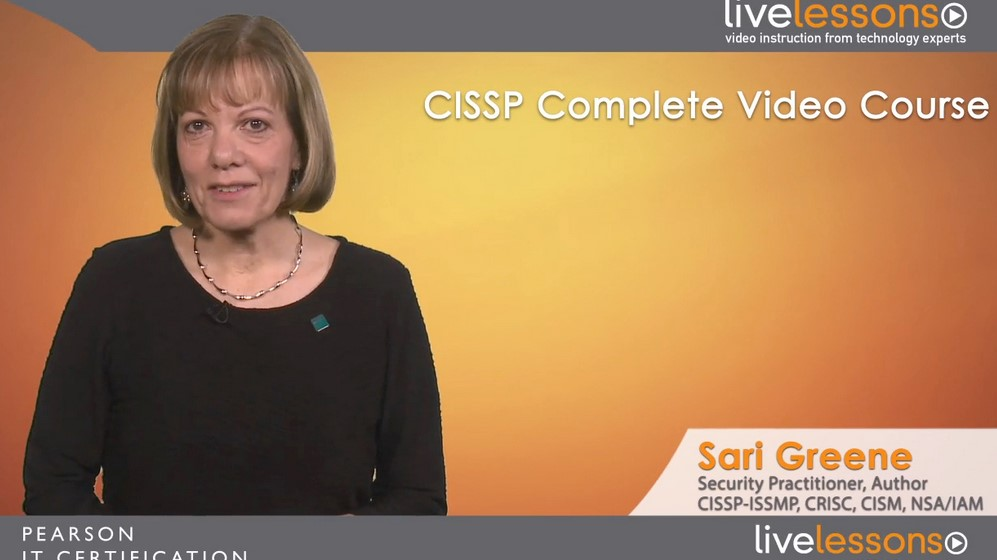 Livelessons - CISSP Complete Video Course, 2nd Edition by Sari Greene