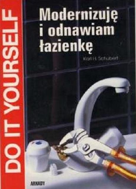 Modernizuję i Odnawiam Łazienkę - Schubert K