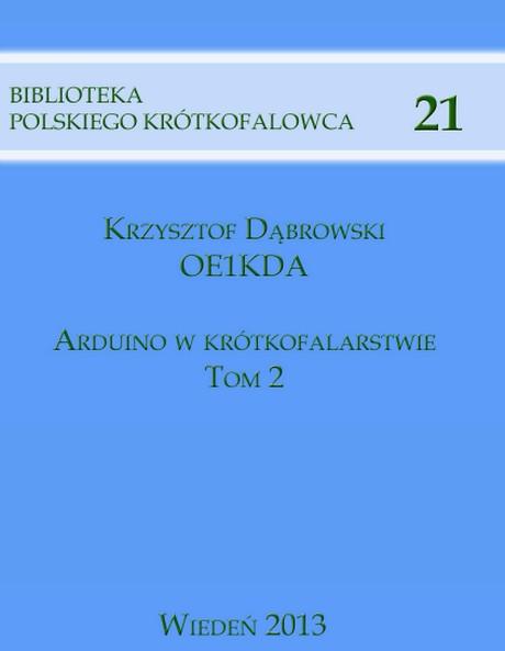 Arduino w Krótkofalarstwie - Krzysztof Dąbrowski - Tom 2