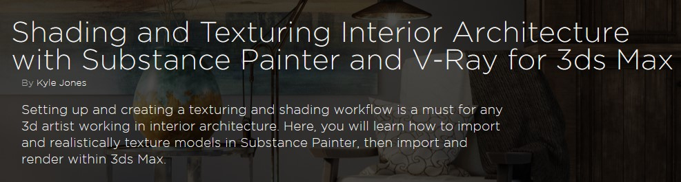 Shading and Texturing Interior Architecture with Substance