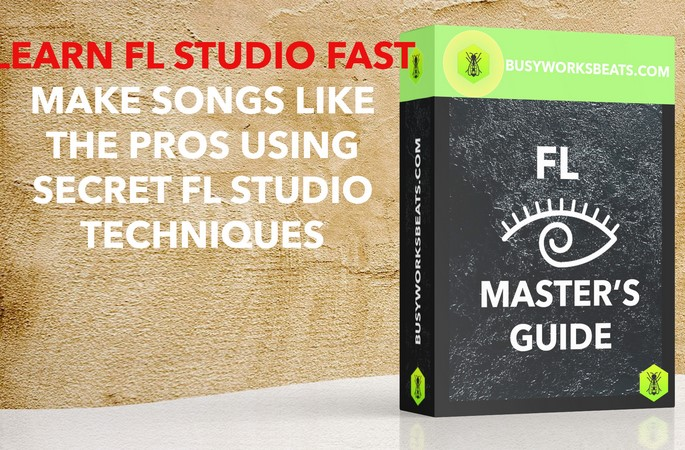 Busy Works Beats FL Masters Guide