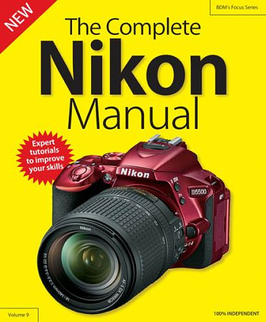 The Complete Nikon Camera Manual – Volume 9, 2018