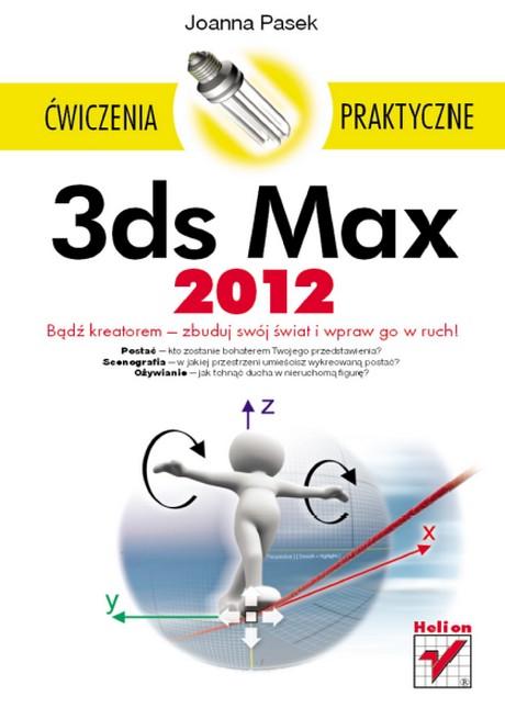 3ds Max 2012 - Ćwiczenia praktyczne - Joanna Pasek