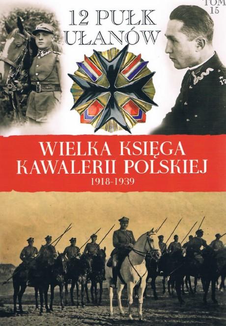 Wielka Księga Kawalerii Polskiej 1918-1939 - Tom 15