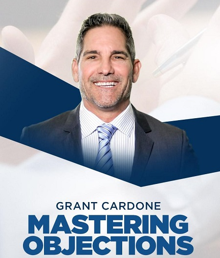 Grant Cardone - Mastering Objections(fix)