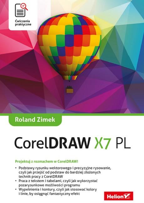CorelDRAW X7 PL - Ćwiczenia Praktyczne - Projektuj z Rozmachem w CorelDRAW! - Roland Zimek
