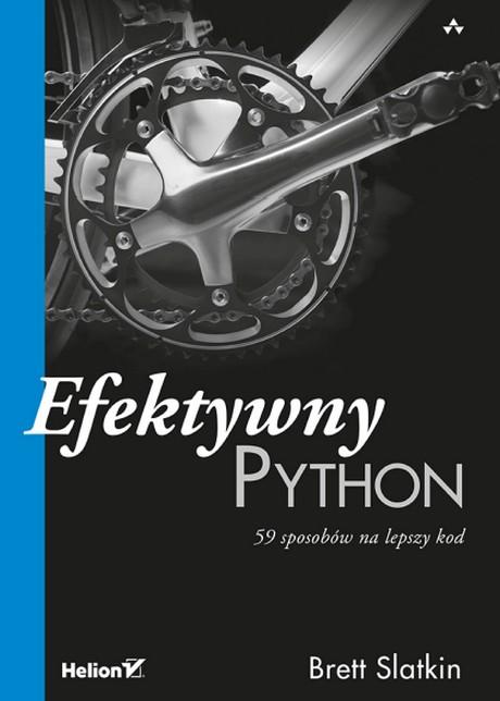 Efektywny Python - 59 sposobów na lepszy kod - Brett Slatkin