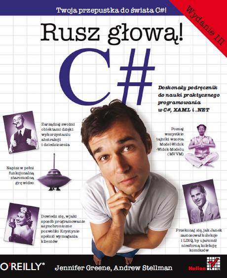 C# - Rusz głową! - Twoja przepustka do świata C#! - Wydanie III