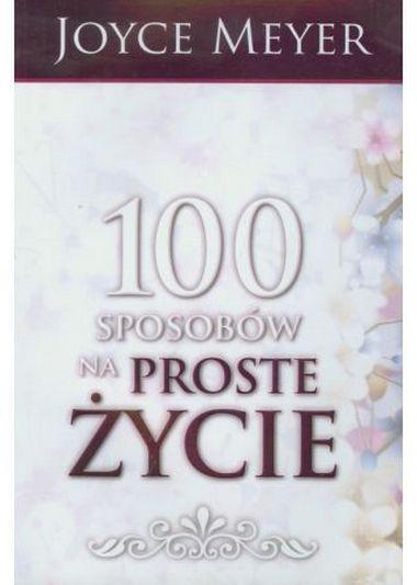100 Sposobów na Proste Życie - Joyce Meyer