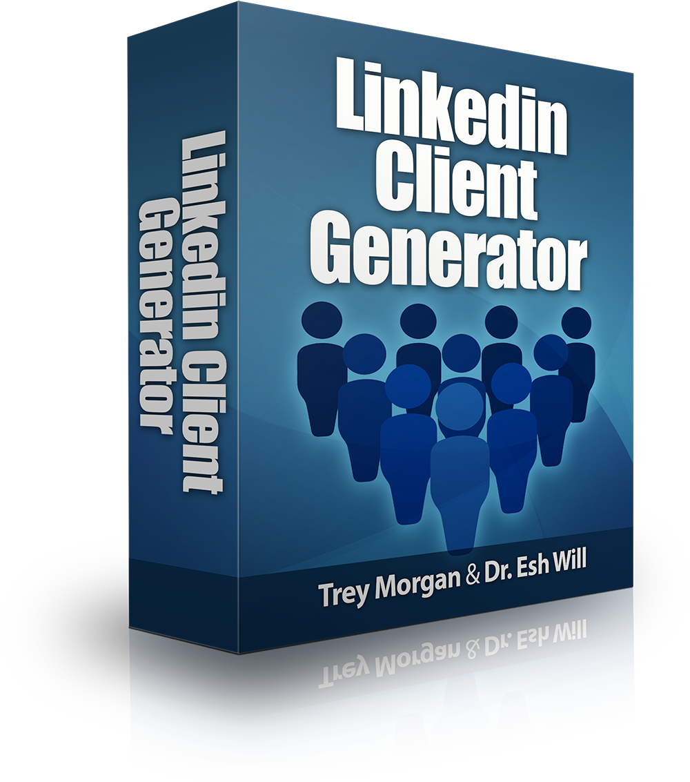 Linkedin Client Generator - Trey Morgan & Dr. Esh Will