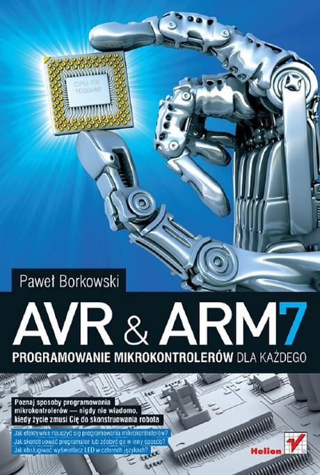 AVR i ARM7 - Programowanie Mikrokontrolerów Dla Każdego - Paweł Borkowski