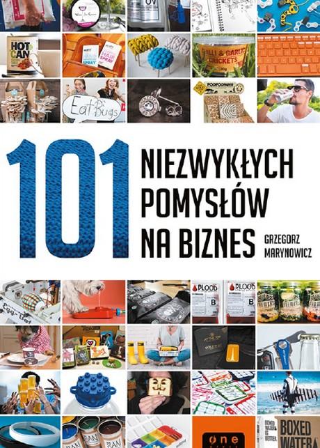 101 Niezwykłych Pomysłów na Biznes - Grzegorz Marynowicz