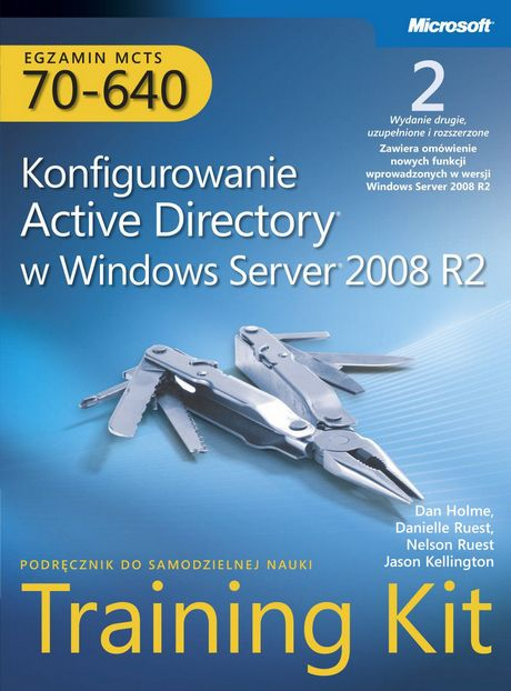 Egzamin MCTS 70-640 - Konfigurowanie Active Directory w Windows Server 2008 - Training Kit Tom 2