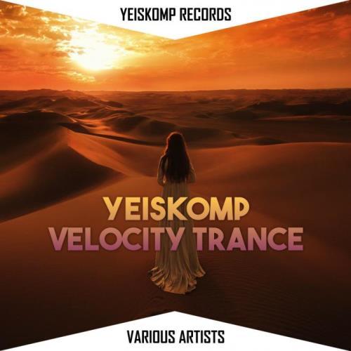 Yeiskomp Velocity Trance: Mar 2021 (2021)