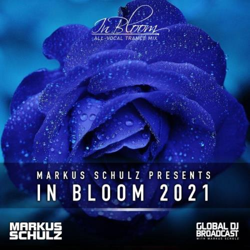 Markus Schulz — Global DJ Broadcast (2021-04-29) In Bloom (All-Vocal Trance Mix) Part 1