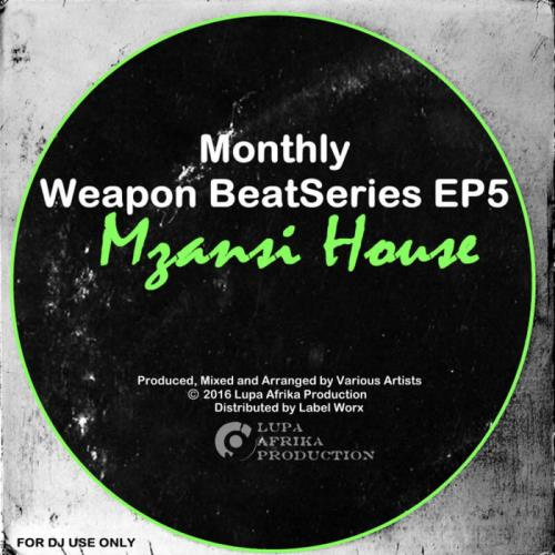 Monthly Weapon Beat Series EP5 (Mzansi House) (2021)