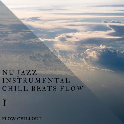 Flow Chillout — Nu Jazz Instrumental Chill Beats Flow 1 (2021)