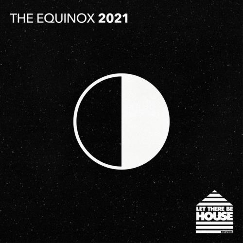 Let There Be House (The Equinox 2021) (2021)