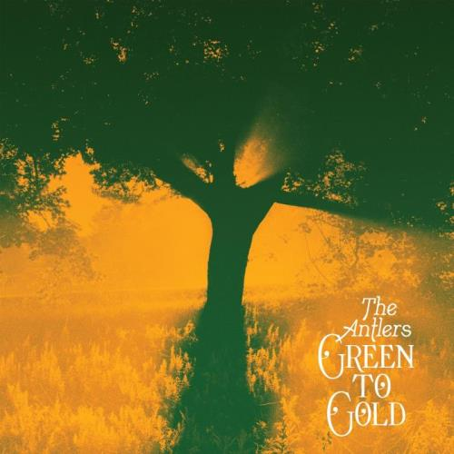 The Antlers — Green To Gold (2021)