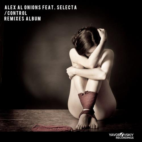 Alex Al Onions feat Selecta — Control (Remixes Album) (2021)