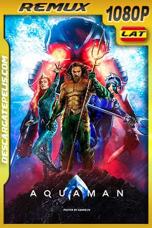 Aquaman 2018 BDRemux Latino – Inglés