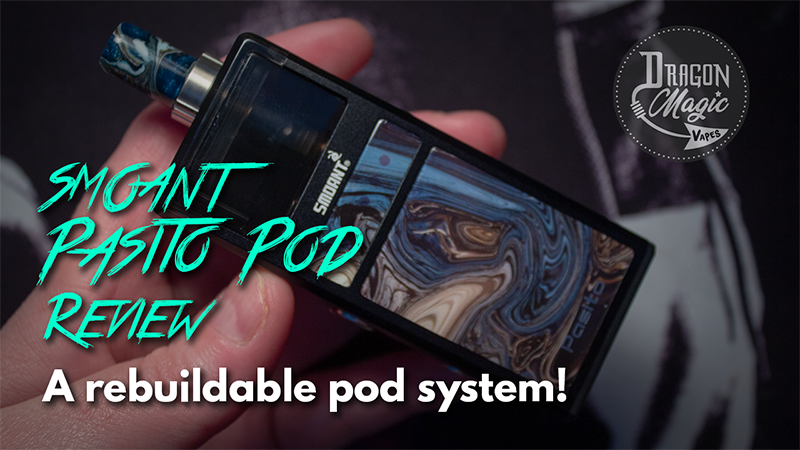 Smoant Pasito Rebuildable Pod Vape Review