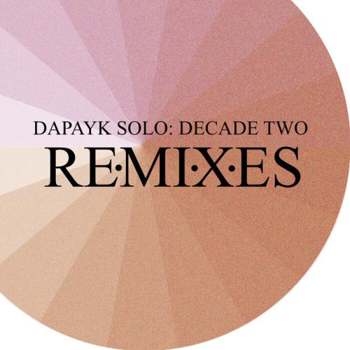 Dapayk — Decade Two: Remixes (2021)