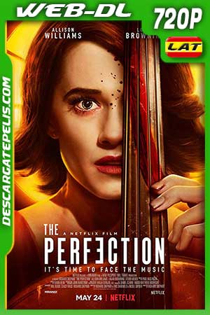The perfection 2018 720p WEB-DL Latino – Inglés