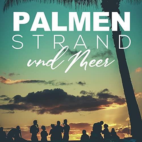 Palmen, Strand und Meer (2021)