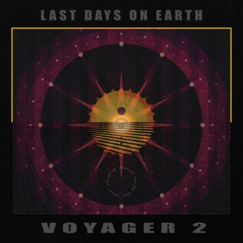Last Days on Earth — Voyager 2 (2021)