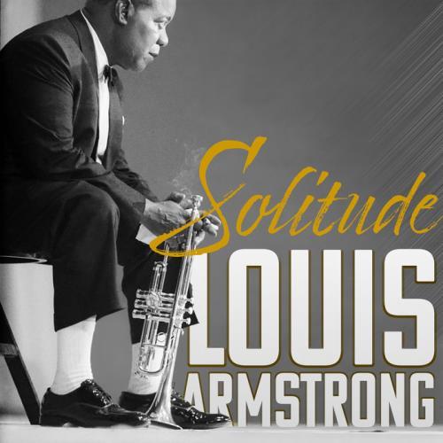 Louis Armstrong — Solitude (2021)