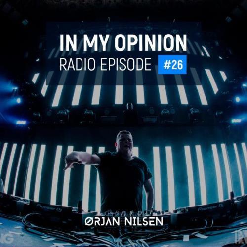 Ørjan Nilsen — In My Opinion Radio 026 (2021-03-17)
