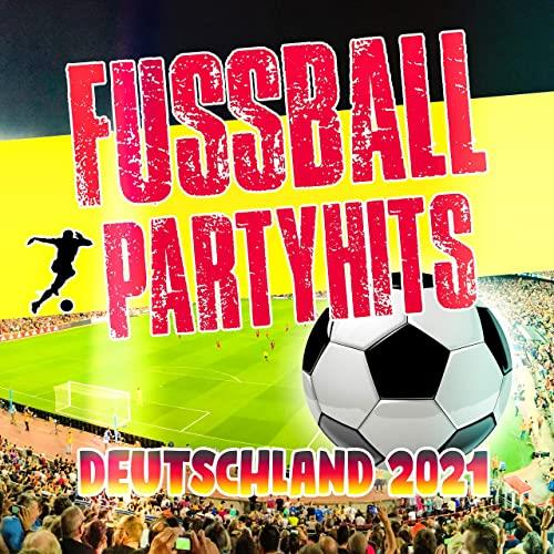 Fussball Partyhits Deutschland 2021 (2021)