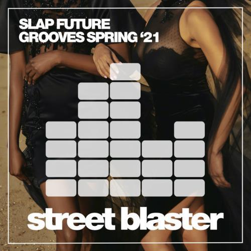 Slap Future Grooves Spring '21 (2021)