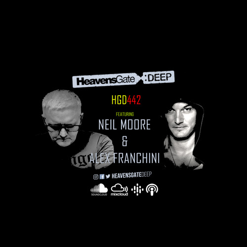 Neil Moore & Alex Franchini — HeavensGate Deep 442 (2021-04-30)