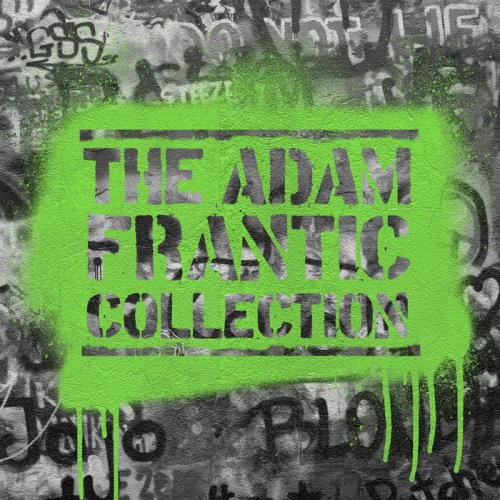 Adam Frantic — The Adam Frantic Collection (2021)