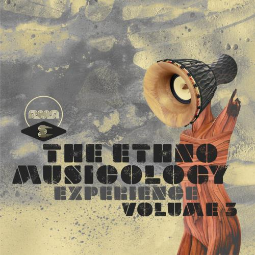 The Ethnomusicology Experience Part 3 (2021)