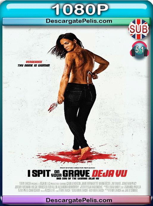 I spit on your grave. Deja vu 2019 1080p BRrip Subtitulado
