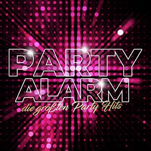 Party Alarm (Die groessten Party Hits) (2021)