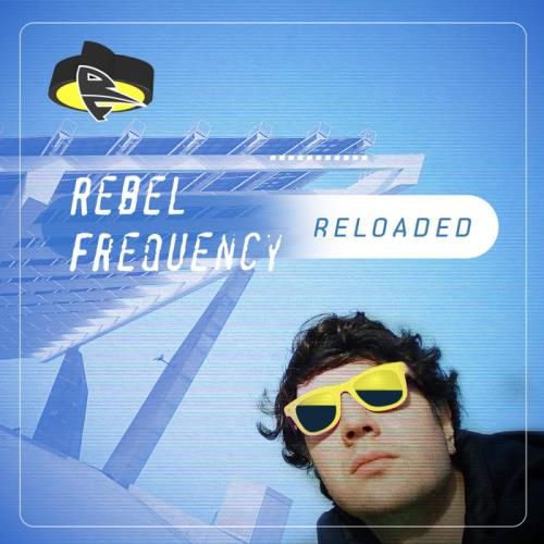 Rebel Frequency Reloaded (2021)