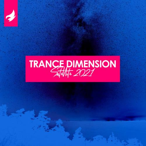 Trance Dimension Satellite 2021 (2021) FLAC