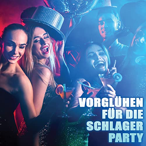 Vorgluehen Fuer Die Schlager Party (2021)
