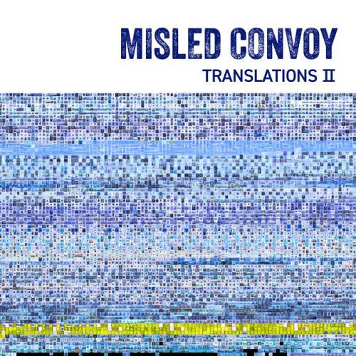 Misled Convoy - Translations II (2021)
